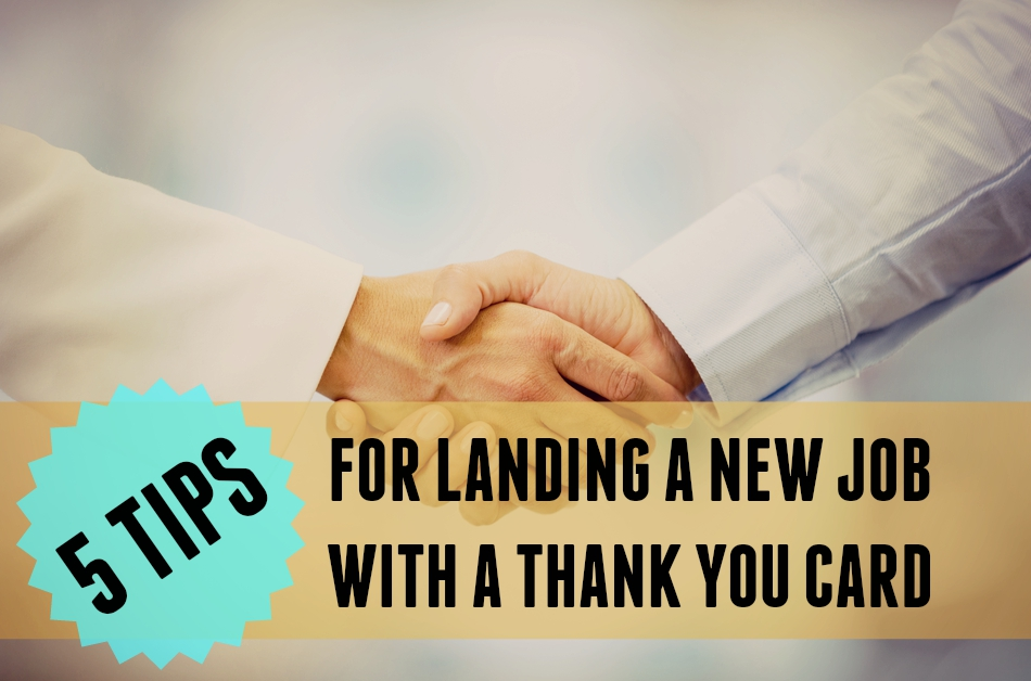 5 tips for landing a job with a thank you card