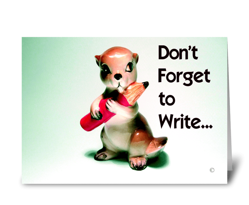 Don't Forget to Write greeting card