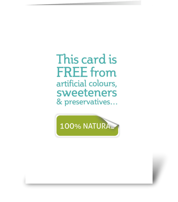 100% Natural greeting card