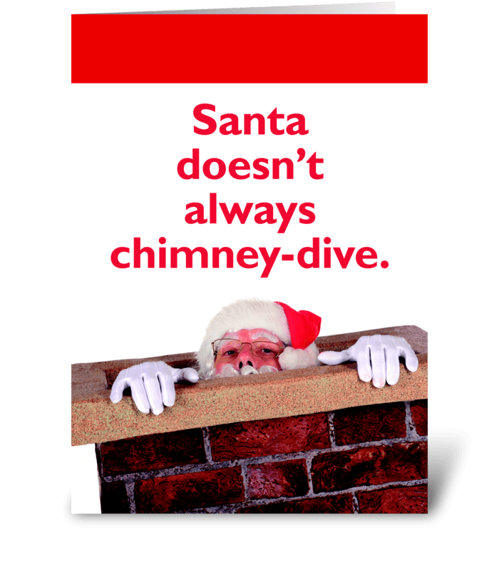 Santa Doesn't Always Chimney-Dive greeting card