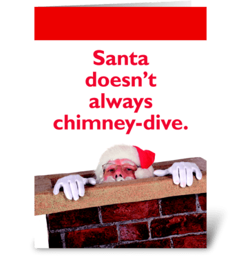 Santa Doesn't Always Chimney-Dive greeting card