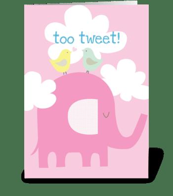 Too Tweet greeting card