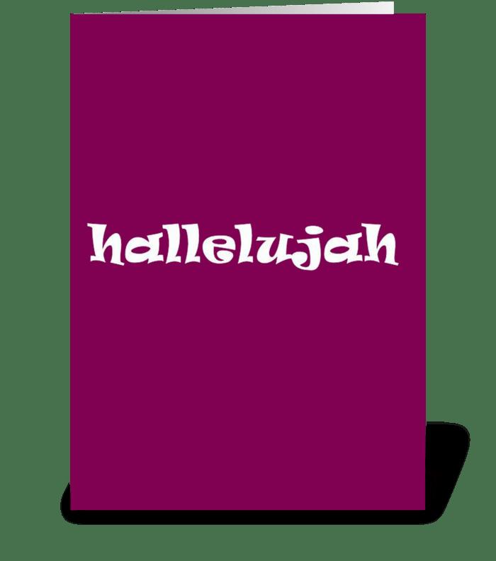 Hallelujah! greeting card