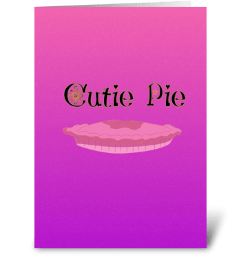 cutie pie greeting card