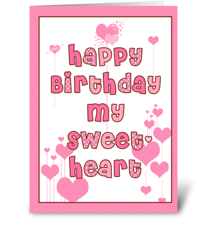 Happy Birthday Sweetheart Send This Greeting Card Designed By Love