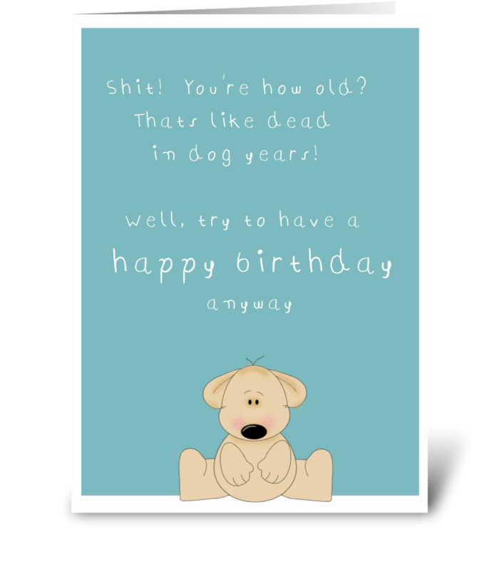 Funny Age Birthday Card Send This Greeting Card Designed By Sonny