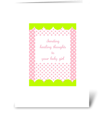 Healing thoughts to your baby girl greeting card