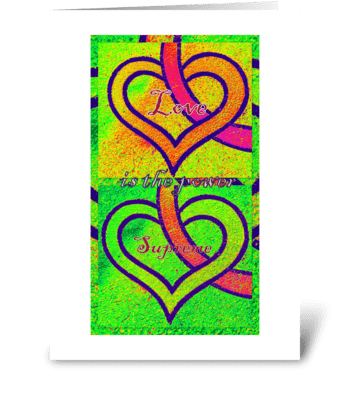 Love is the power supreme greeting card