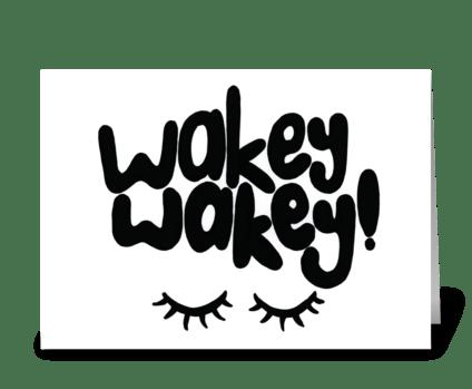 wakey wakey! greeting card