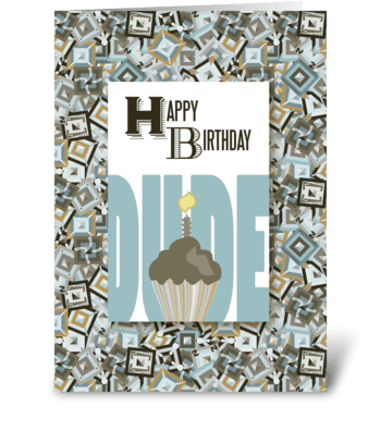 Cupcake - Happy Birthday Dude greeting card