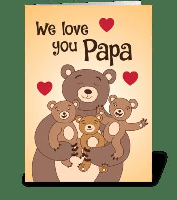 We love you Papa greeting card
