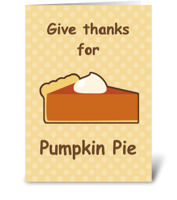 Pumpkin Pie Thanksgiving Greeting greeting card