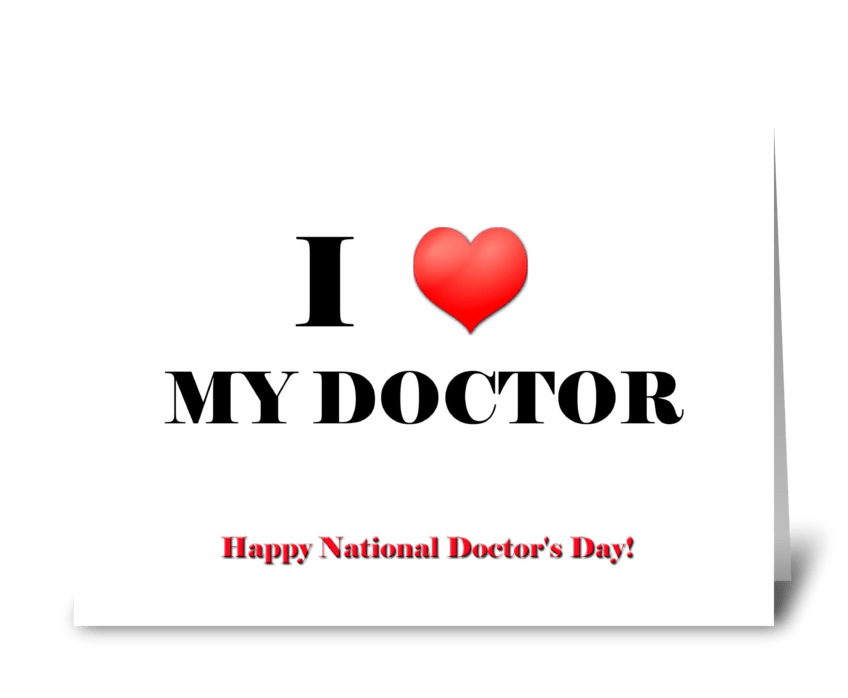 I love my Doctor greeting card