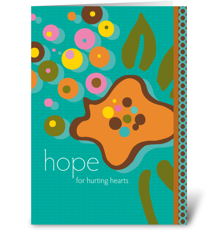 hope for hurting hearts greeting card
