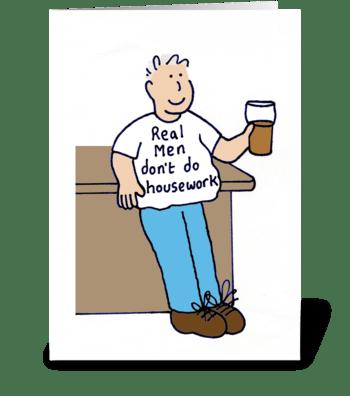 Real Men Don't do Housework greeting card