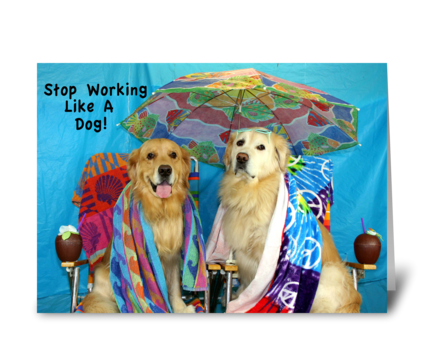 Working Like A Dog Birthday greeting card