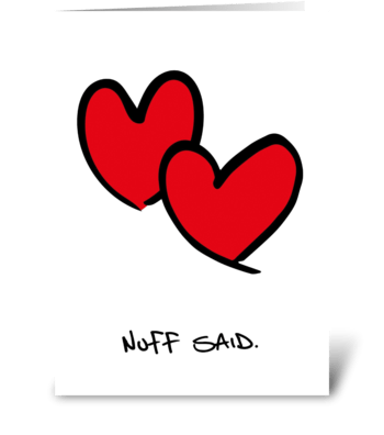 Nuff said greeting card