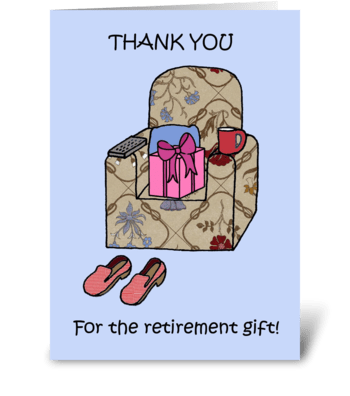 Thanks for the retirement gift. greeting card
