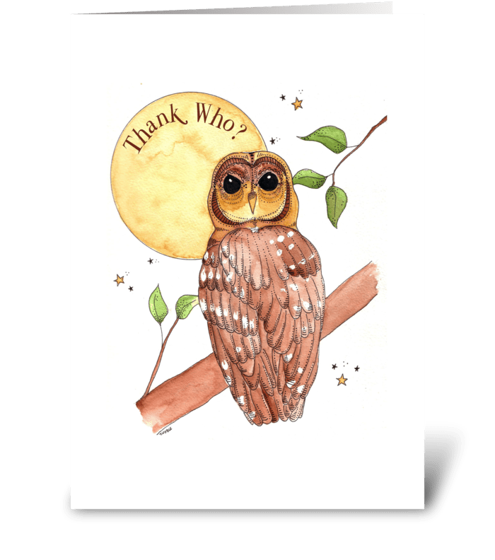 Thank Who? Thank You! greeting card
