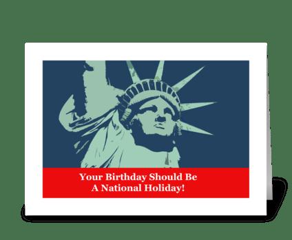 Birthday Should Be National Holiday greeting card