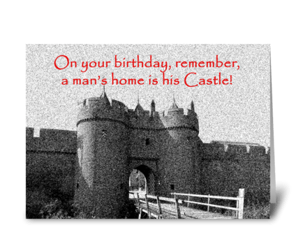 A Man's Home Is His Castle greeting card