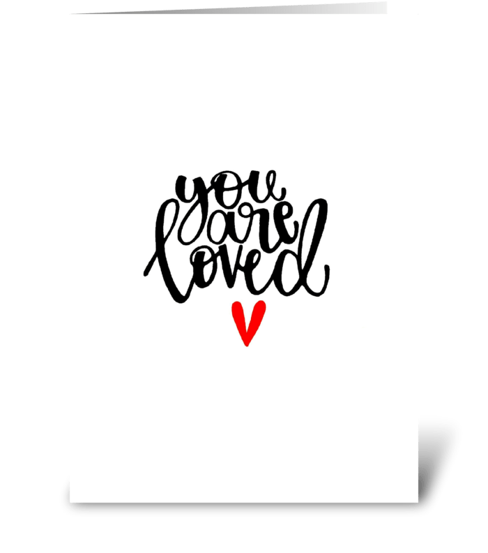 You are loved. greeting card