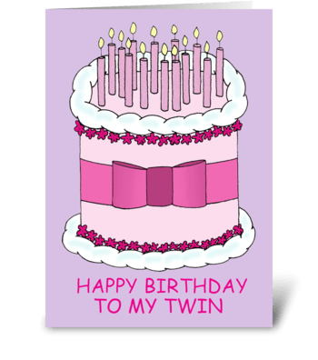 Happy Birthday to my twin. greeting card
