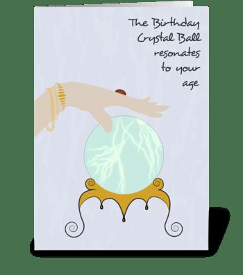 Crystal Ball Resonates Age greeting card