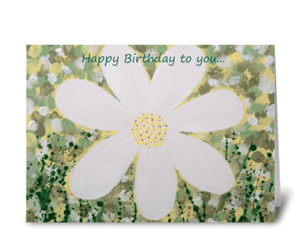 Happy Birthday to you... Daisy greeting card