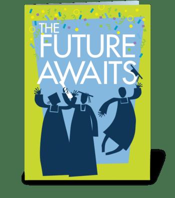 The Future Awaits greeting card