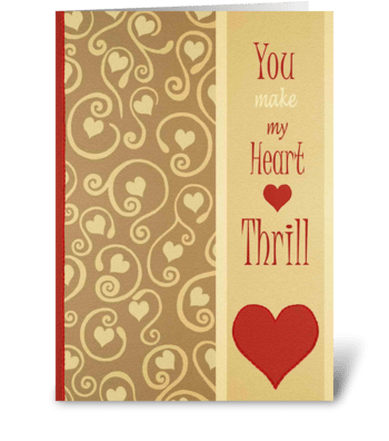 You make my heart Thrill greeting card