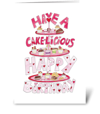 Have A Cake-Licious Happy Birthday greeting card