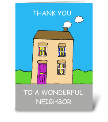 Thank you to wonderful neighbor. greeting card