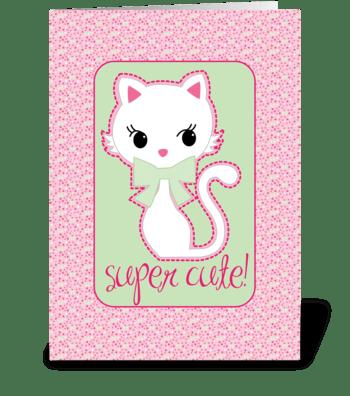 Super Cute greeting card