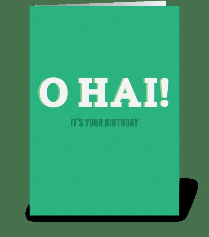 O HAI! It's your birthday greeting card