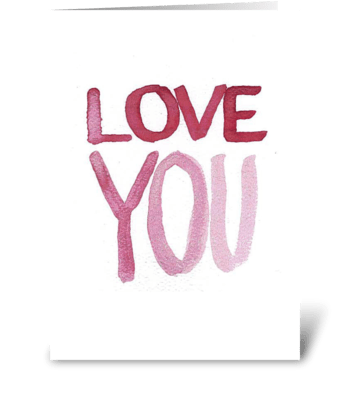 Watercolor - LOVE YOU greeting card