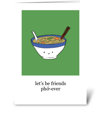 Let's Be Friends Phở-ever greeting card