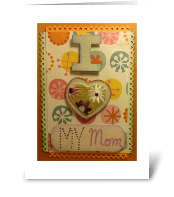 I ♥ My Mum greeting card