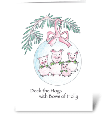 Deck the Hogs with Bows of Holly greeting card
