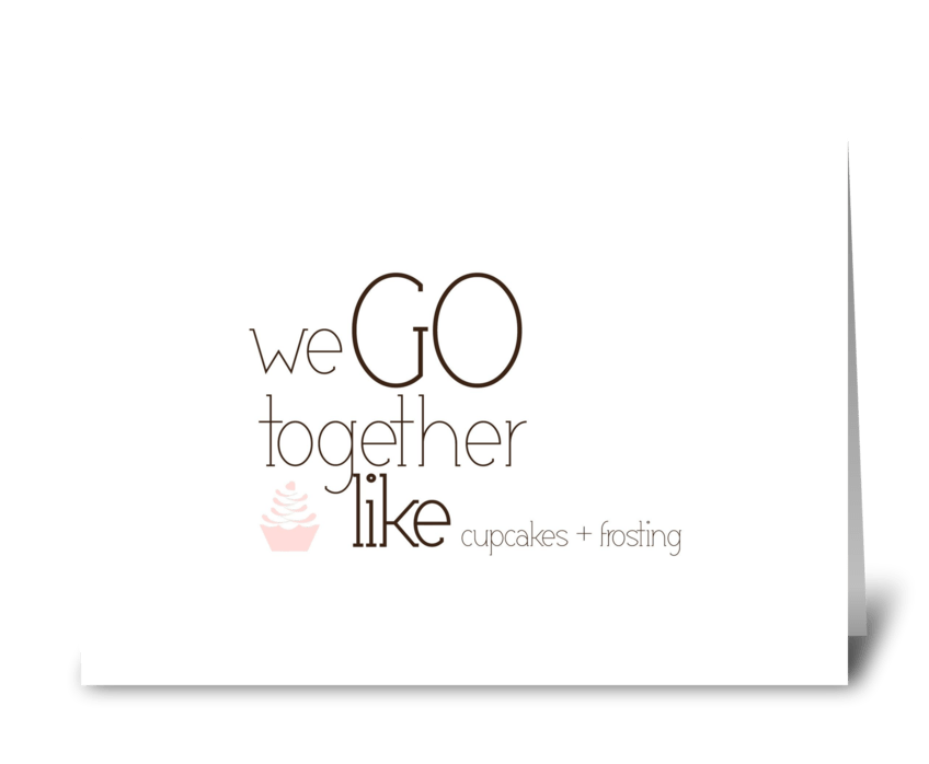 We go together... greeting card