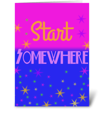Start Somewhere greeting card