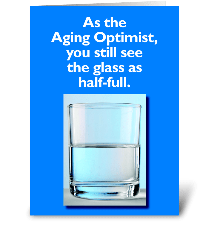 Birthday card for Aging Optimist greeting card