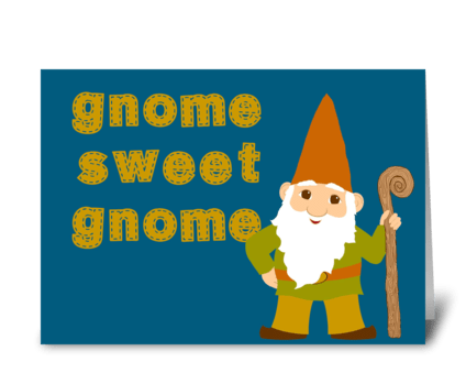 gnome sweet gnome greeting card