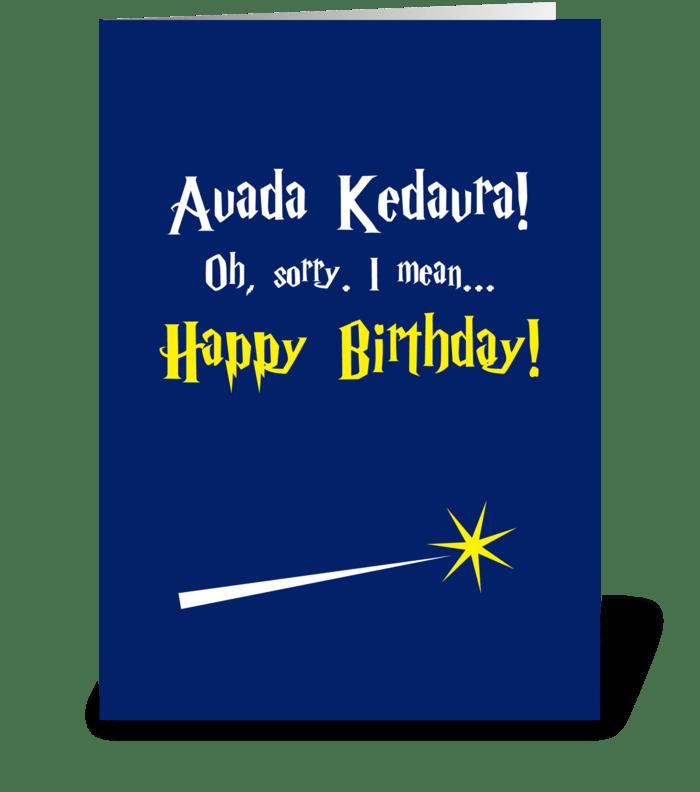 Avada Kedavra! Happy Birthday! greeting card