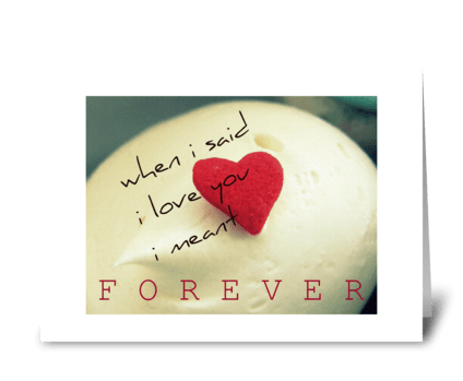 i love you {F O R E V E R} greeting card