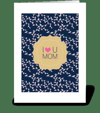 I Heart U Mom greeting card