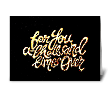For you a thousand times over greeting card