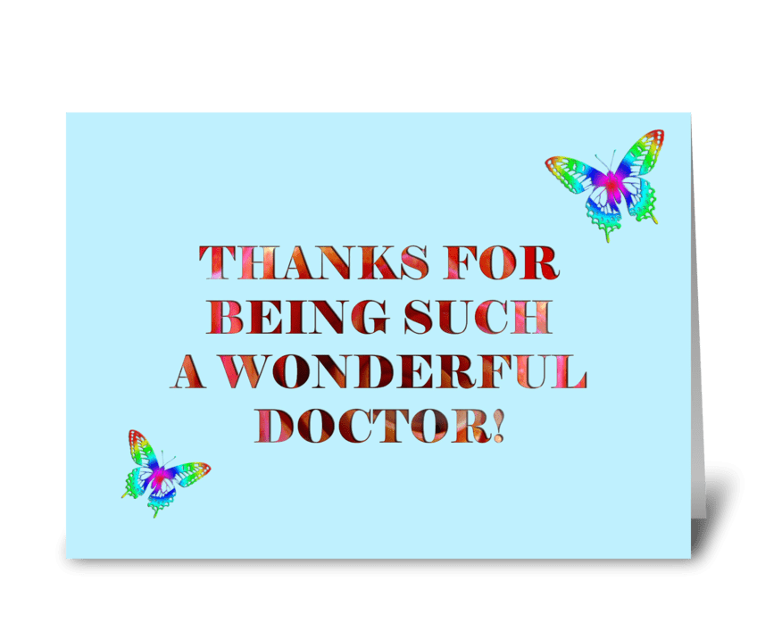 Thanks for being such a wonderful doctor send this greeting card thanks for being such a wonderful doctor greeting card m4hsunfo