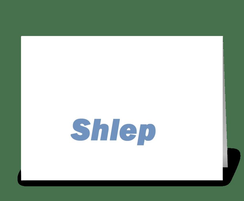 Shlep greeting card