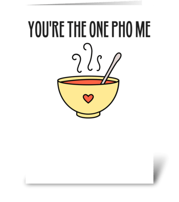 Pho Pun Anniversary and Valentine's Day greeting card